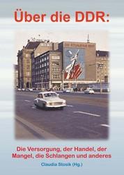 Hans Hüfner: Über die DDR: Die Versorgung, der Handel, der Mangel, die Schlangen und anderes
