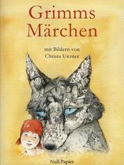 Grimms Märchen - Illustriertes Märchenbuch - Mit Bildern von Christa Unzner