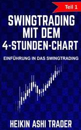 Swing Trading mit dem 4-Stunden-Chart: Teil 1: Einführung in das Swingtrading