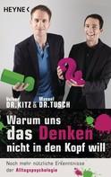 Volker Kitz: Warum uns das Denken nicht in den Kopf will ★★★★