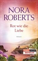 Nora Roberts: Rot wie die Liebe ★★★★★