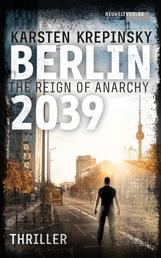 Berlin 2039 - The Reign Of Anarchy