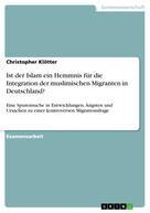 Christopher Klötter: Ist der Islam ein Hemmnis für die Integration der muslimischen Migranten in Deutschland?