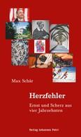 Max Schär: Herzfehler