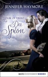 House of Trent - Der Spion - Roman