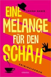 Eine Melange für den Schah - Kriminalroman