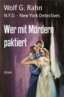 Wolf G. Rahn: Wer mit Mördern paktiert
