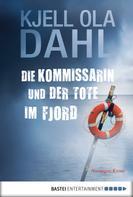 Kjell Ola Dahl: Die Kommissarin und der Tote im Fjord ★★★★