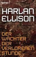 Harlan Ellison: Der Wächter der verlorenen Stunde ★★★★
