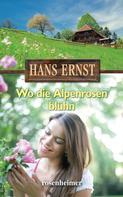 Hans Ernst: Wo die Alpenrosen blühn ★