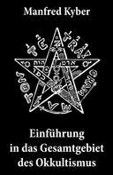 Manfred Kyber: Einführung in das Gesamtgebiet des Okkultismus