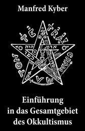 Einführung in das Gesamtgebiet des Okkultismus - Logenwesen, Magie des Mittelalters, Spiritismus, Hypnose, Gespenster, Geister, Träume, Trauerlebnis, Hellsehen, Prophetie, Schicksal, freier Wille, Gottesbegriff und vieles mehr