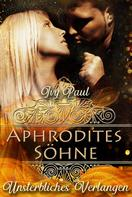 Ivy Paul: Aphrodites Söhne: Unsterbliches Verlangen ★★★★