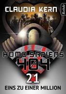 Claudia Kern: Homo Sapiens 404 Band 21: Eins zu einer MiIlion ★★★★