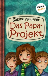 Neles Welt - Band 1: Das Papa-Projekt