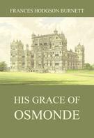 Frances Hodgson Burnett: His Grace of Osmonde