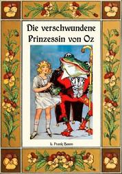 Die verschwundene Prinzessin von Oz - Die Oz-Bücher Band 11