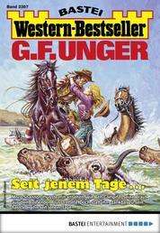 G. F. Unger Western-Bestseller 2357 - Western - Seit jenem Tage ...