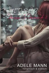 Bittersüß - davor & danach 2 - Erotischer Liebesroman