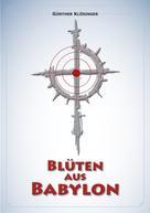 Günther Klößinger: Blüten aus Babylon