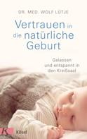 Wolf Lütje: Vertrauen in die natürliche Geburt ★★★★