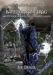 Magnamund Spielbuch - Banedons Auftrag: Abenteuer in der Welt des Einsamen Wolfs