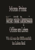 Mona Prinz: Meine Hölle Depression Offline am Leben ★★★★