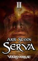 Arik Steen: Serva II