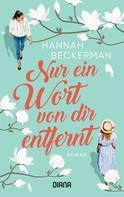 Hannah Beckerman: Nur ein Wort von dir entfernt ★★★★