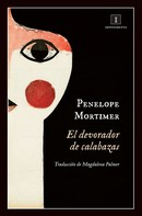 Penelope Mortimer: El devorador de calabazas