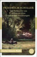 Friedrich Schiller: Der Verbrecher aus verlorener Ehre und andere Erzählungen