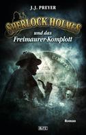 J.J. Preyer: Sherlock Holmes - Neue Fälle 13: Sherlock Holmes und das Freimaurerkomplott ★★★★