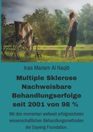Inas Mariam Al Naqib: Multiple Sklerose - Nachweisbare Behandlungserfolge seit 2001 von 98 %