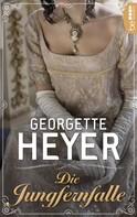 Georgette Heyer: Die Jungfernfalle ★★★★