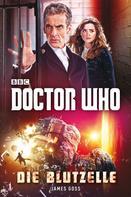 James Goss: Doctor Who: Die Blutzelle ★★★★★