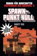 Nancy Osa: Verteidiger der Oberwelt, Band 3: Spawn-Punkt Null ★★★★