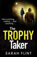 Sarah Flint: The Trophy Taker