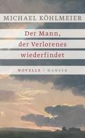 Michael Köhlmeier: Der Mann, der Verlorenes wiederfindet