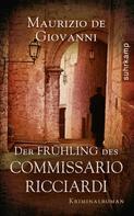 Maurizio de Giovanni: Der Frühling des Commissario Ricciardi