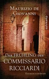 Der Frühling des Commissario Ricciardi - Kriminalroman