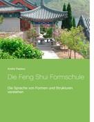 André Pasteur: Die Feng Shui Formschule