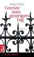Helga Schütz: Grenze zum gestrigen Tag ★★★