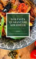 Alexander Brechler: Das Pasta Quarantäne Kochbuch