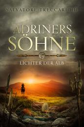Adriners Söhne I - Lichter der Alb