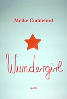 Meike Cuddeford: Wundergirl ★★★★
