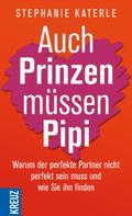 Stephanie Katerle: Auch Prinzen müssen Pipi ★★★