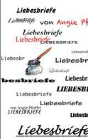 Angie Pfeiffer: Liebesbriefe ★★★★