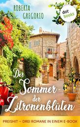 Der Sommer der Zitronenblüten - Preishit - Drei Romane in einem E-Book