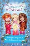 Rosie Banks: Drei Freundinnen im Wunderland. Im Weihnachtspalast & Ein Weihnachtswunder ★★★★