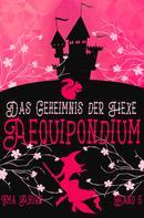Ima Ahorn: Aequipondium: Das Geheimnis der Hexe